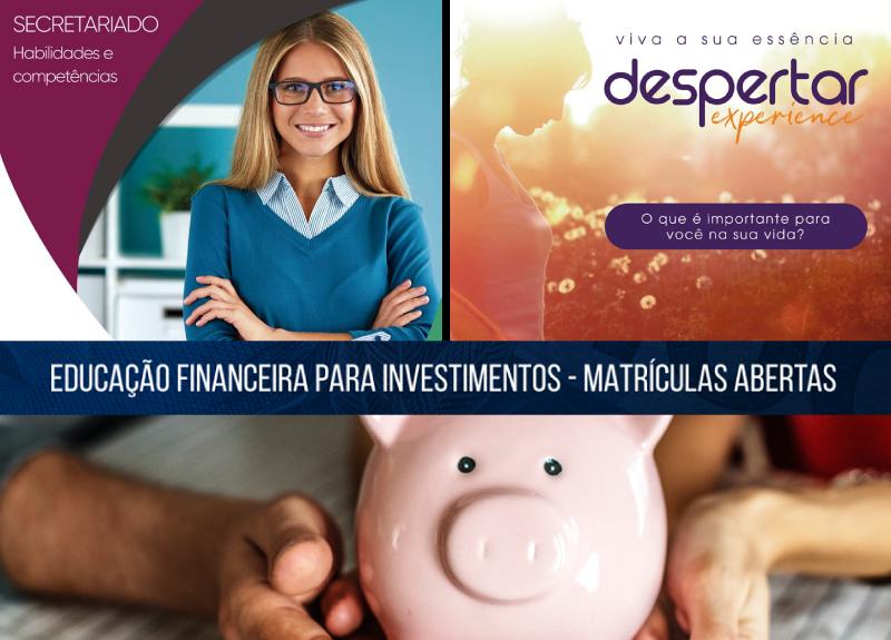 EDUCAÇÃO FINANCEIRA, DESPERTAR E SECRETARIADO ESTÃO COM MATRÍCULAS ABERTAS
